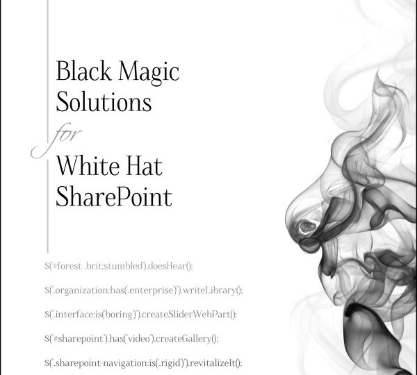 Book cover for Black Magic Solutions for White Hat SharePoint
